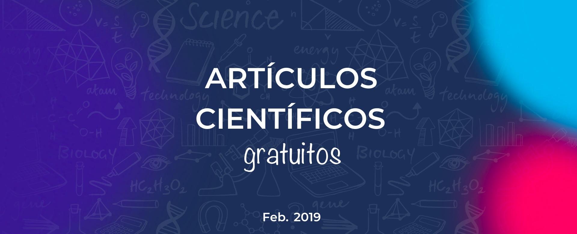 Artículos científicos gratuitos – Febrero 2019