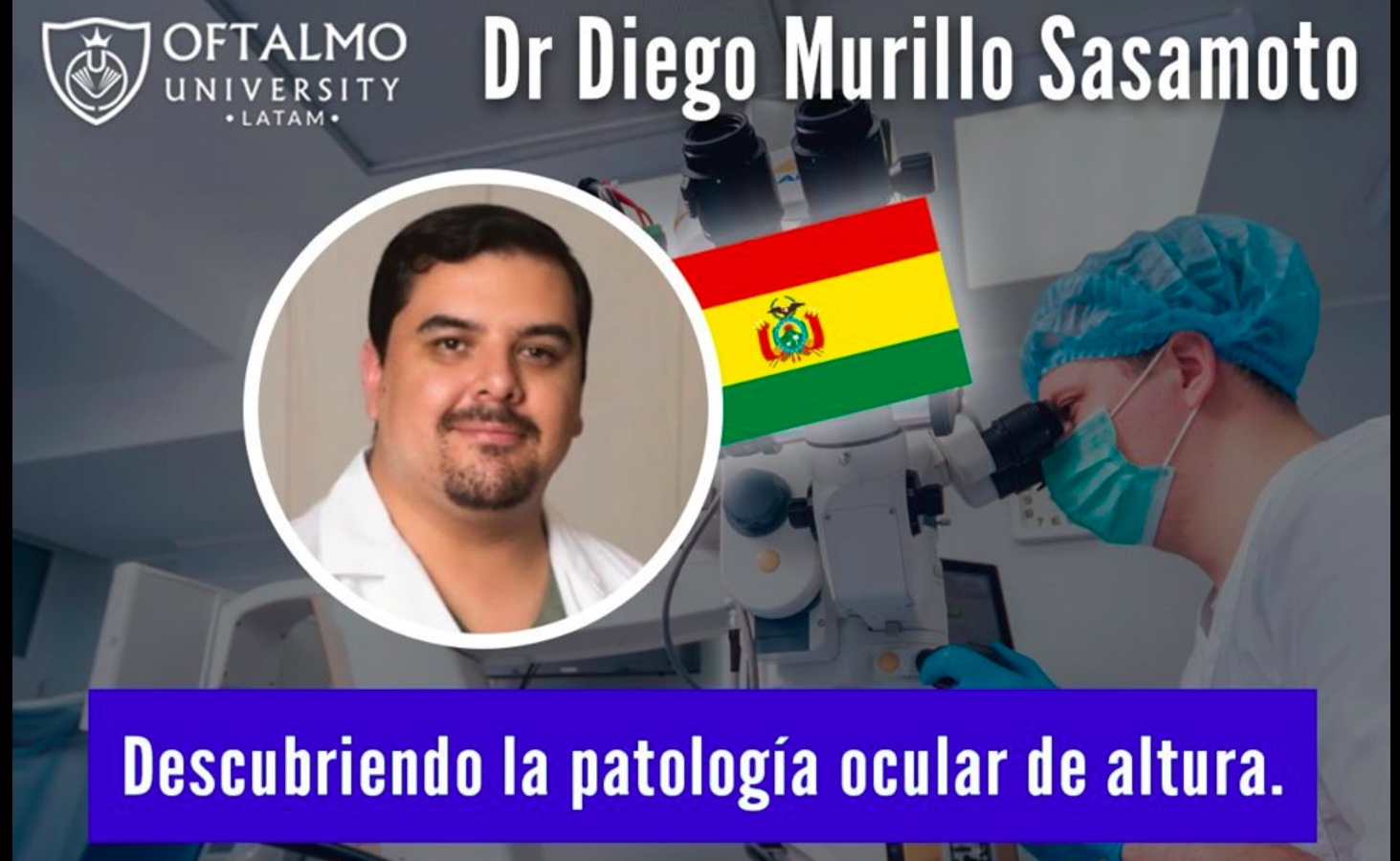 Dr Diego Murillo Sasamoto – Descubriendo la patología ocular de altura – T4E3