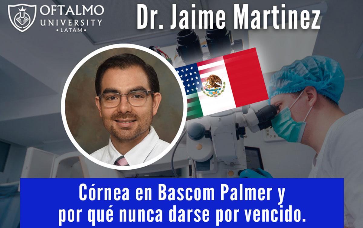 Dr Jaime Martinez – Córnea en Bascom Palmer – T4E6