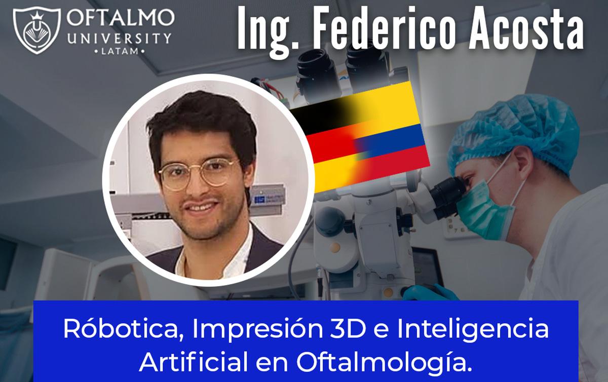 Ing. Federico Acosta – Inovación en Oftalmología – T4E9
