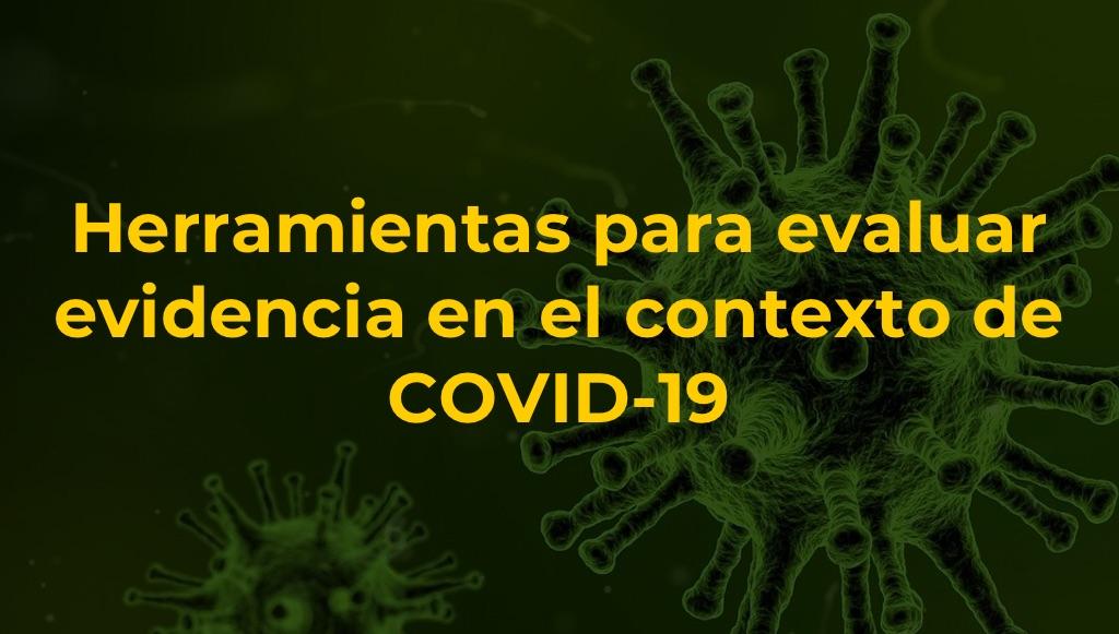 Herramientas para evaluar evidencia en el contexto de COVID-19