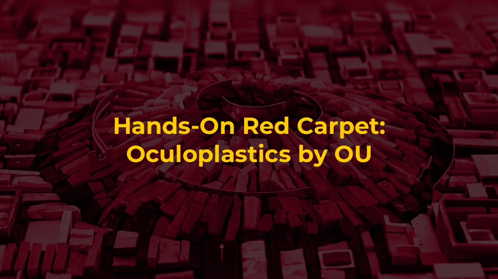 Hands On Red Carpet – Oculoplastics by OU